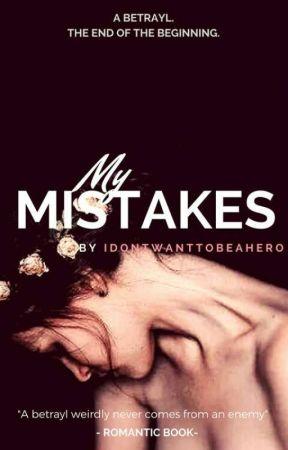 My mistakes by Idontwanttobeahero