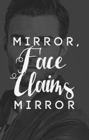 MIRROR, MIRROR ⇝ FACE CLAIMS by helpfulgillies