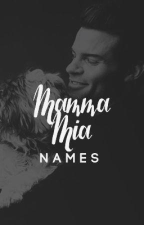 MAMMA MIA ⇝ NAMES by helpfulgillies