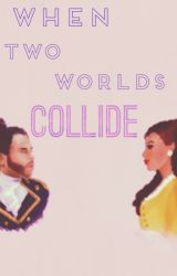 When Two Worlds Collide by queencaffeine_