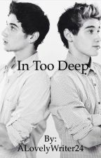 In Too Deep by ALovelyWriter24