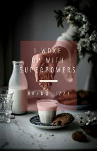 I Woke Up With Superpowers  cover