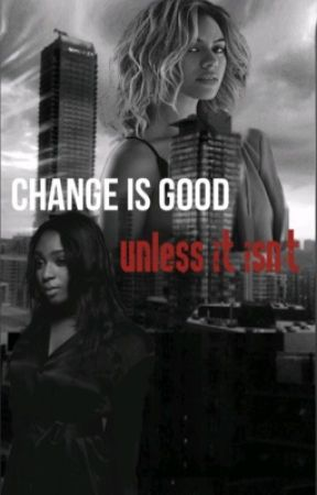 Change is good, unless it isn't  by MUVAmajesty