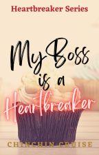 My Boss is a Heartbreaker ni ChinChinCruise