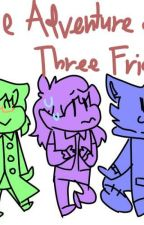 The Adventure of the Three Friends by BlueWoof3