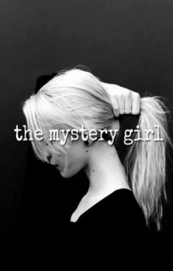 the mystery girl | COMPLETE