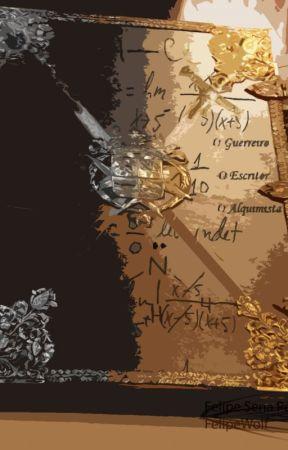 O Guerreiro, O Escritor e O Alquimista by FelipeSenaPereira