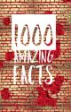 1000 Amazing Facts (1) by Cute-Lil-Donut