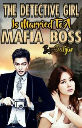The Detective Girl Is Married To A Mafia Boss by saljin