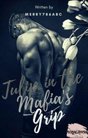 Tulip In The Mafia's Grip by Merry786abc