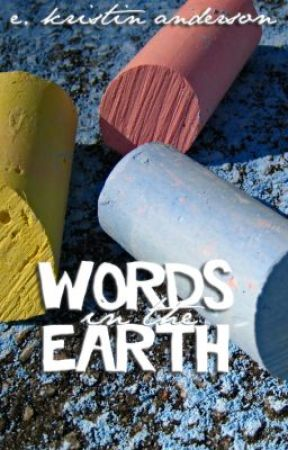 Words in the Earth by EKristinAnderson