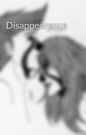 Disappearence by ShortPersonStories