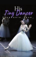 His Tiny Dancer [COMPLETED] by Stephanie_Rose_