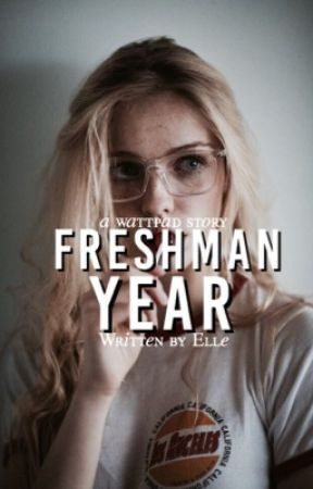 Freshman Year by cloudyyminds