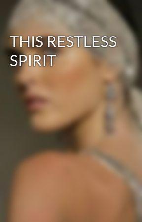 THIS RESTLESS SPIRIT by TeresaJoseph-Frankli