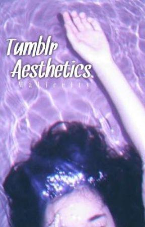 Tumblr Aesthetics by maliceity
