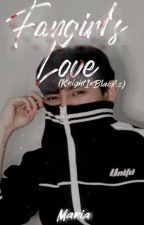 Fangirl's Love (KnightInBlack's) [COMPLETED]  by cristellaaaa_