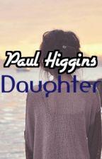 Paul Higgins Daughter (Louis Tomlinson Fiction) by Georgia_Rose_Diana_x
