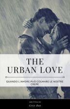 THE URBAN LOVE- Quando l'amore può colmare le nostre crepe by greyboy_scrittore