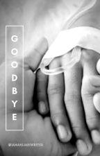 Goodbye by iamahijabiwriter