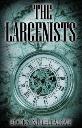 The Larcenists by fiftyshadesofvelvet