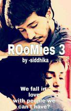 Roomies 3 by Siddhika25