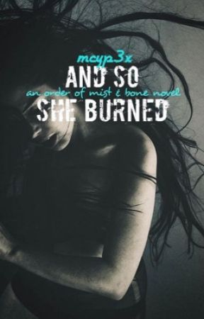 And So She Burned by Mcyp3x