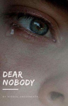 Dear Nobody by hidden_underneath_