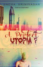 A Perfect Utopia? by XxTheDarkAngelxX
