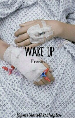 Wake Up /Frerard Fanfic by meinanotherchapter