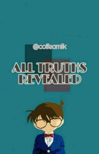 All Truths Revealed ✔ [ENG] Detective Conan by coffeamilk