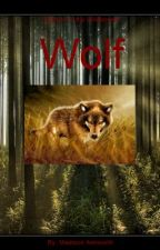 Wolves of the Wilderness Book #1: Wolf by MadisonAshworth