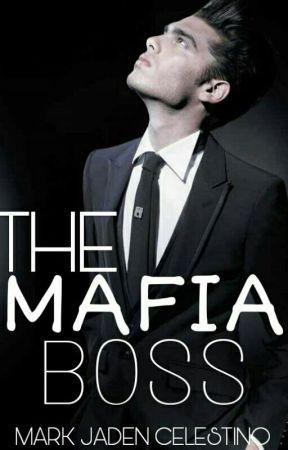 THE MAFIA BOSS (On Hold) by MarkJadenCelestino