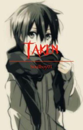 TAKEN by Soulboy01