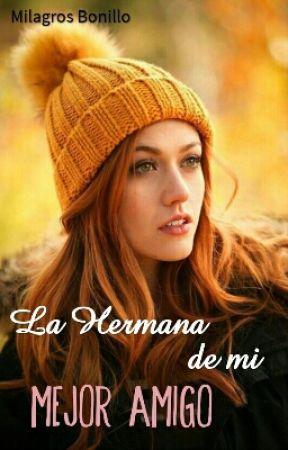 La Hermana de mi Mejor Amigo by walthina