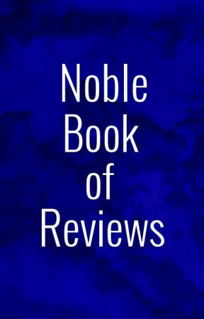 Noble Book of Reviews by TheNobleCourt