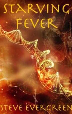 Starving Fever by SteveEvergreen