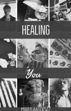 Healing You by mikaylaalexis27
