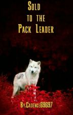 Sold to the Pack Leader by Cadence69697