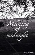 Milking at midnight  by fire-flood4
