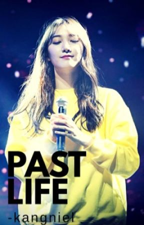 PAST LIFE [CLOSED APPLY FIC] by -kangniel