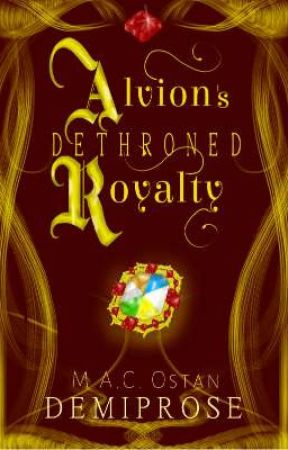 Alvion's Dethroned Royalty by DEMIPROSE