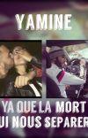 Yamine - Ya que la mort qui nous sépareras  cover