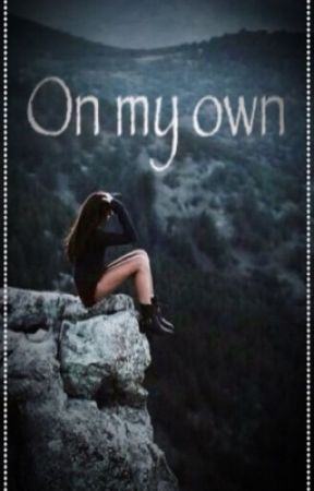 On My Own by ZJadeXX
