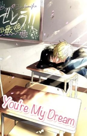 You're My Dream by xXSeichanXx