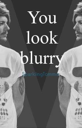 You look blurry [Larry Stylinson AU] by SparklingTommo
