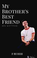 My Brother's Best Friend by writingishx