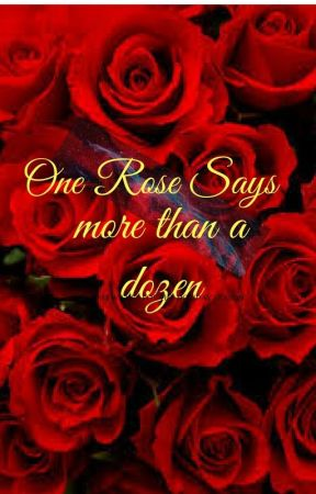 """""""One Rose says more than the Dozen"""" by applezipper224"""