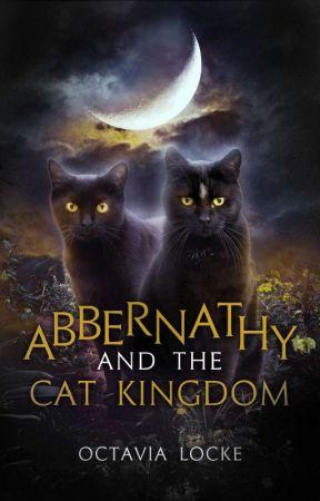 Abbernathy and the Cat Kingdom by OctaviaLocke