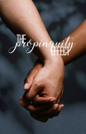 the propinquity effect by ofmichaelandmen